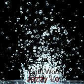 Play & Download Light Work by Jazzy Lo | Napster