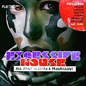 Play & Download Excessive House - All About Electro & Progressive by Various Artists | Napster