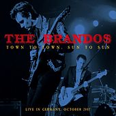 Play & Download Town to Town, Sun to Sun (Live in Germany, October 2007) by The Brandos | Napster