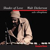 Shades of Love by Walt Dickerson