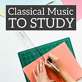 Play & Download Classical Music To Study by Various Artists | Napster
