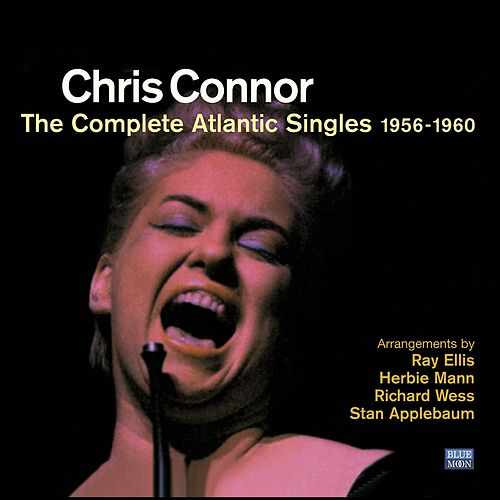 Play & Download Chris Connor. The Complete Atlantic Singles 1956-1960 by Chris Connor | Napster