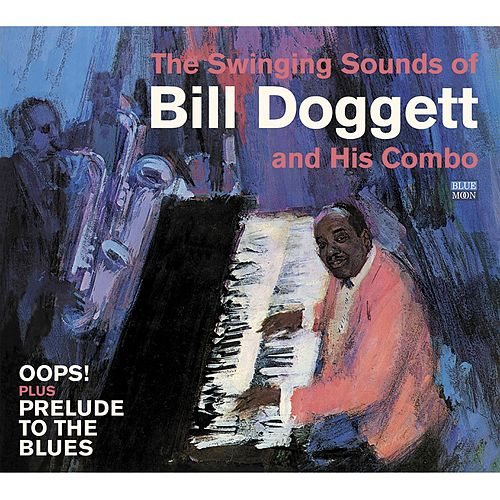 The Swinging Sounds of Bill Doggett and His Combo. Oops! / Prelude to the Blues by Bill Doggett
