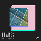 Play & Download Court Vision (Edit) by Frames | Napster