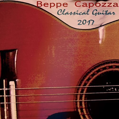 Play & Download Classical Guitar 2017 by Beppe Capozza | Napster