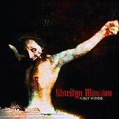 Holy Wood: In The Shadow Of The... by Marilyn Manson
