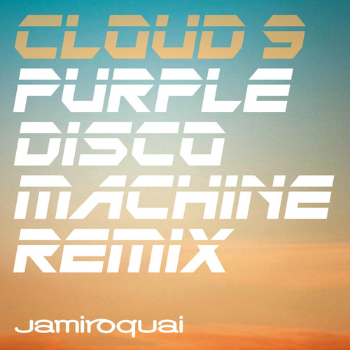 Cloud 9 (Purple Disco Machine Remix) by Jamiroquai