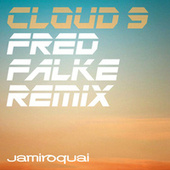 Play & Download Cloud 9 (Fred Falke Remix) by Jamiroquai | Napster
