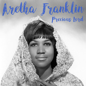 Play & Download Precious Lord by Aretha Franklin | Napster