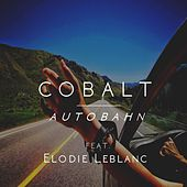 Play & Download Autobahn (feat. Elodie Leblanc) by Cobalt | Napster
