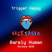 Play & Download Barely Human by Trigger Happy | Napster