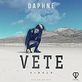 Play & Download Vete by Daphne | Napster