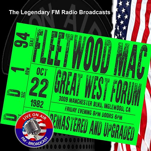 Legendary FM Broadcasts - Great West Forum, Inglewood CA 22nd October 1982 by Fleetwood Mac