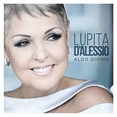 Play & Download Algo Divino by Lupita D'Alessio | Napster