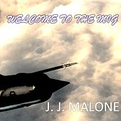 Play & Download Welcome to the Mig by J.J. Malone | Napster