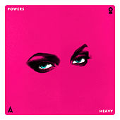 Play & Download Heavy by Powers | Napster