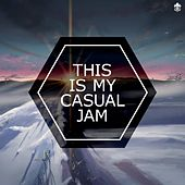 Play & Download This Is My Casual Jam by Various Artists | Napster
