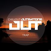 Outertone: Trap 002 - Chillout by Various Artists
