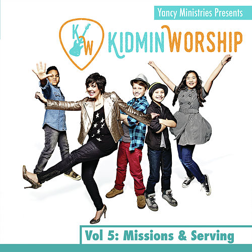 Play & Download Kidmin Worship Vol. 5: Missions & Serving by Yancy | Napster