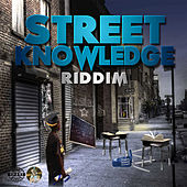 Play & Download Street Knowledge Riddim by Various Artists | Napster
