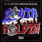 South Side Still Holdin' by E.S.G.