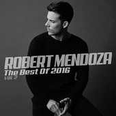 The Best Of 2016 (Vol. 2) by Robert Mendoza