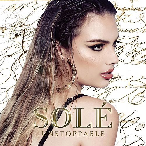 Unstoppable by Sole