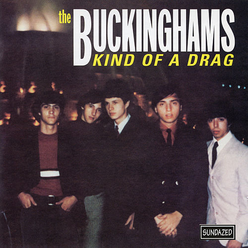 Kind of a Drag (Expanded Edition) by The Buckinghams