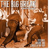 The Big Break Chapter 2. Feelings, Origins and Causes of Hip Hop. von Various Artists