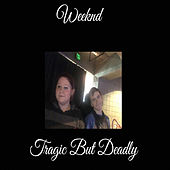 Play & Download Tragic But Deadly by The Weeknd | Napster
