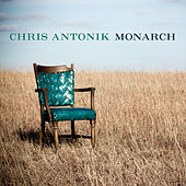 Play & Download Monarch by Chris Antonik | Napster