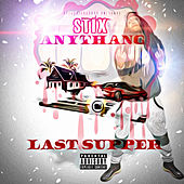 Play & Download Anythang - Last Supper by Stix | Napster