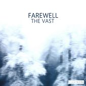 Play & Download The Vast by Farewell | Napster