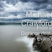 Play & Download From a Distance (feat. Chas Evans) by Michael Crawford | Napster