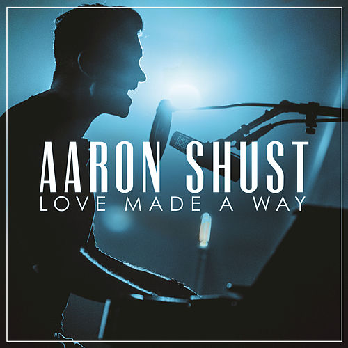 My Savior My God (Live) by Aaron Shust