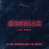 Play & Download Messiah (Alison Wonderland X M-Phazes) (Lido Remix) by M-Phazes | Napster