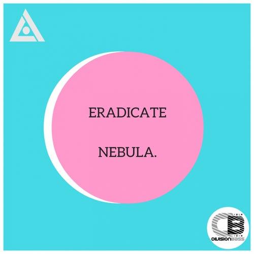 Eradicate by Nebula