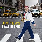 Play & Download I Was in Band by Jim Tews | Napster