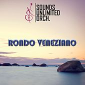 Play & Download Rondo Veneziano by Sounds Unlimited Orchestra | Napster