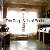 Play & Download The Deep Side of Berlin, Vol. 1 by Various Artists | Napster