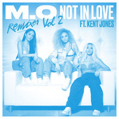 Play & Download Not In Love (Remixes Vol. 2) by M.O | Napster