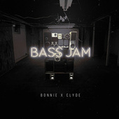 Play & Download Bass Jam by Bonnie X Clyde | Napster