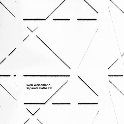 Separate Paths EP by Sven Weisemann