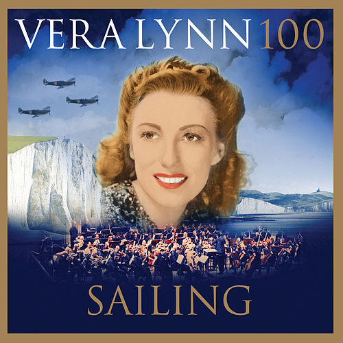 Sailing (2017 Version) by Vera Lynn