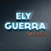 Play & Download Singles by Ely Guerra | Napster