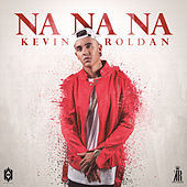 Play & Download Na Na Na by Kevin Roldan | Napster