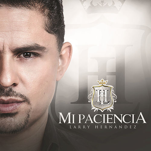 Play & Download Mi Paciencia by Larry Hernández | Napster