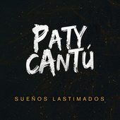Play & Download Sueños Lastimados by Paty Cantu | Napster