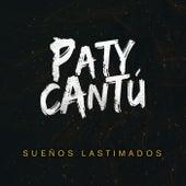 Sueños Lastimados by Paty Cantu