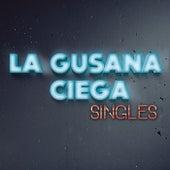 Play & Download Singles by La Gusana Ciega | Napster